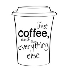 first coffee and them everything else hand drawn vector image