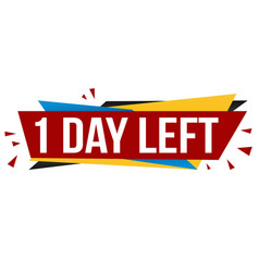 1 day left banner design vector