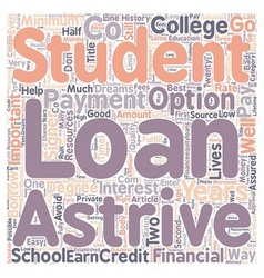 Astrive Student Loans text background wordcloud vector image vector image