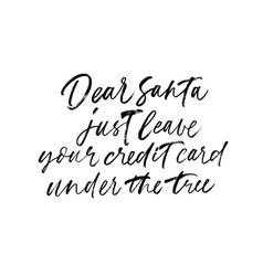 dear santa leave credit card under tree phrase vector image