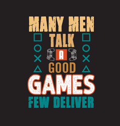 gamer quotes and slogan good for tee many men vector image