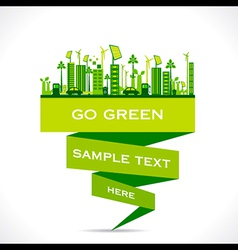 Green city building or go green or save earth vector