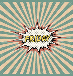 friday day week comic sound effect vector image vector image