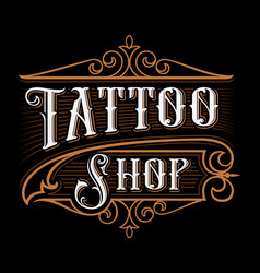 Vintage lettering of tattoo shop vector