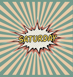 saturday day week comic sound vector image vector image