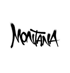 Sprayed montana font graffiti with overspray in vector