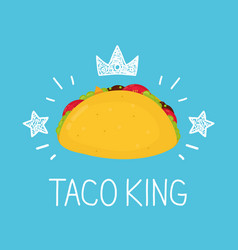 king taco cartoon flat and doodle vector image