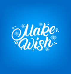 make a wish hand written lettering vector image vector image