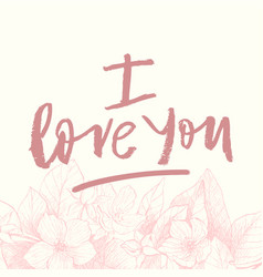 hand drawing phrase i love you vintage vector image