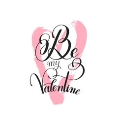 black and white be my Valentine handwritten love vector image