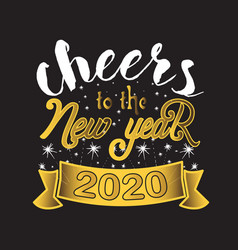 New year quote and slogan good for tee cheers to vector