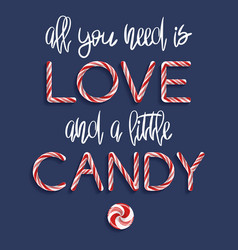 All you need is love and a little candy vector