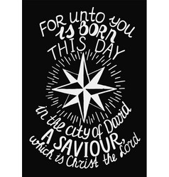 Biblical christmas lettering for unto you is born vector