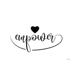 Empower typography text with love heart vector