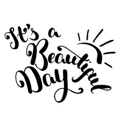 its a beautiful day handdrawn lettering vector image