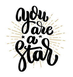 you are a star hand drawn motivation lettering vector image vector image