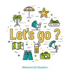 lets go to vacation - round line concept vector image vector image