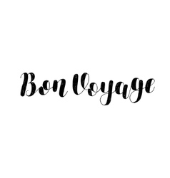 Bon voyage brush lettering vector