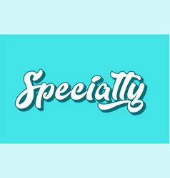 Specialty hand written word text for typography vector