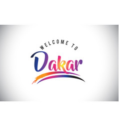 Dakar welcome to message in purple vibrant modern vector