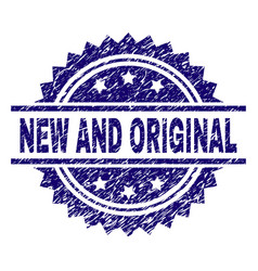 Grunge textured new and original stamp seal vector