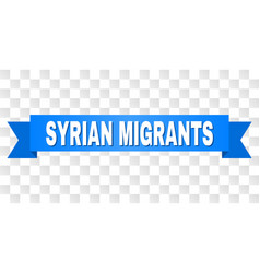 Blue tape with syrian migrants caption vector