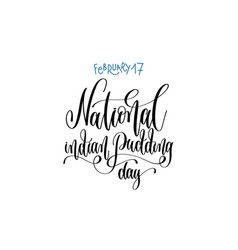February - national indian pudding day vector