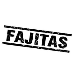 square grunge black fajitas stamp vector image