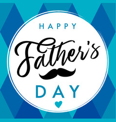 happy fathers day elegant lettering banner blue vector image