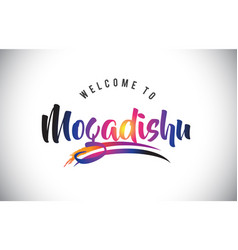 Mogadishu welcome to message in purple vibrant vector