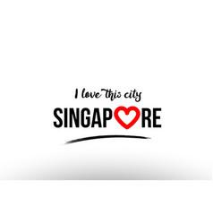Singapore city name love heart visit tourism logo vector