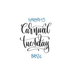 february 13 - carnival tuesday - brazil vector image
