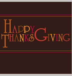Happy thanksgiving typography graphic on brown vector