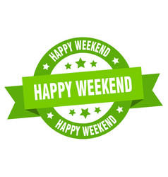 happy weekend ribbon happy weekend round green vector image