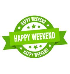 happy weekend ribbon happy weekend round green vector image