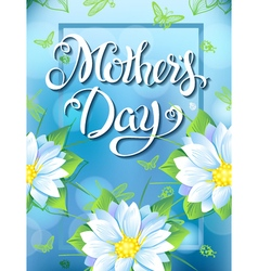 Mothers Day Lettering poster advertising of spring vector image