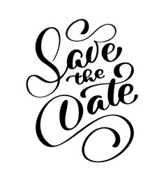 save the date text calligraphy lettering vector image