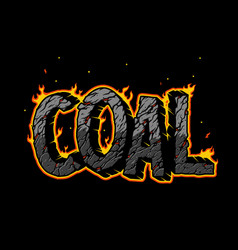 Burning coal inscription typographic concept vector