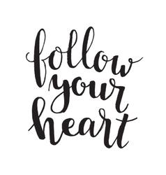 Follow you heart vector image