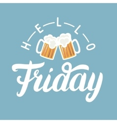Hello Friday hand lettering with pint of beer on vector