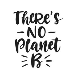 There is no planet b save earth concept vector