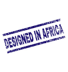 scratched textured designed in africa stamp seal vector image