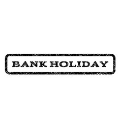 bank holiday watermark stamp vector image