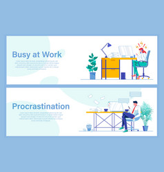 Being busy at work against procrastination banners vector