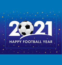 happy football year 2021 blue banner vector image