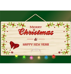 Merry Christmas and New Year wooden sign vector