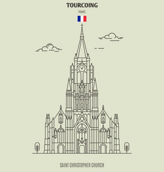 saint christopher church in tourcoing vector image
