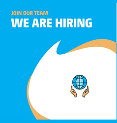 join our team busienss company globe in hands we vector image