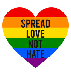 spread love not hate rainbow heart lgbt gender vector image
