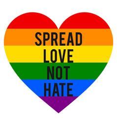 Spread love not hate rainbow heart lgbt gender vector